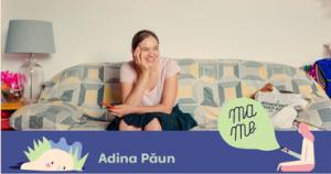 Mame #11 Adina Păun